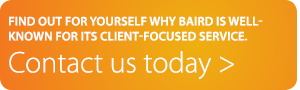 Find out for yourself why Baird is well-known for its client-focused service.