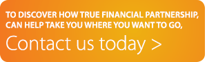 Contact us to discover how true financial partnership can help take you where you want to go.