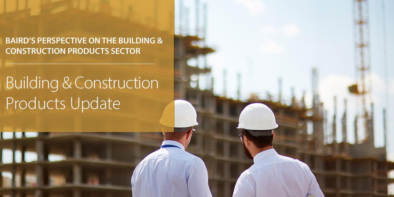 Baird's Perspective on the Building & Construction Products Sector report cover large horizontal version