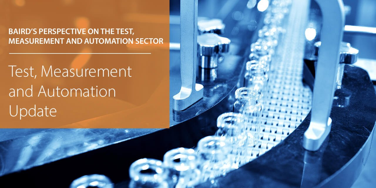 Baird's Perspectives on the Test, Measurement and Automation Sector report cover large horizontal version