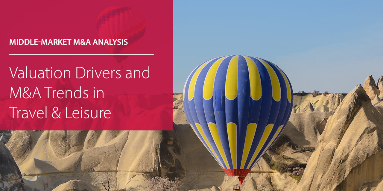 Valuation Drivers and M&A Trends in Travel & Leisure horizontal version report cover